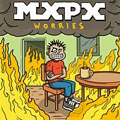 Worries by MxPx