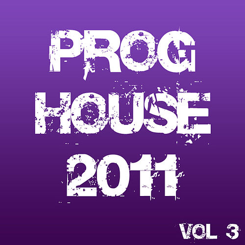 Proghouse 2011, Vol. 3 by Various Artists