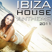 Ibiza House Anthems 2011 von Various Artists