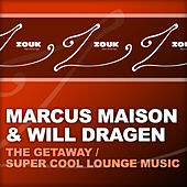 The Getaway / Super Cool Lounge Music by Marcus Maison