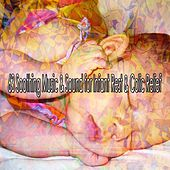 63 Soothing Music & Sound for Infant Rest & Colic Relief von Best Relaxing SPA Music