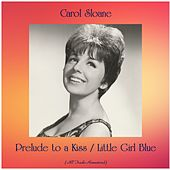 Prelude to a Kiss / Little Girl Blue (All Tracks Remastered) by Carol Sloane