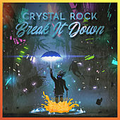 Break It Down by Crystal Rock