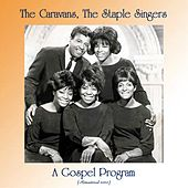 A Gospel Program (Remastered 2020) de The Staple Singers The Caravans
