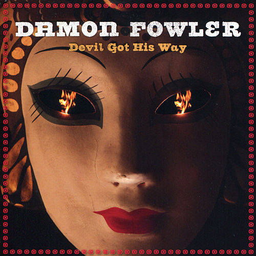 Devil Got His Way by Damon Fowler