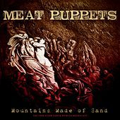 Mountains Made of Sand by Meat Puppets