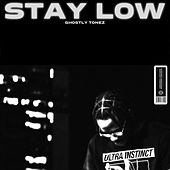 Stay Low de Ghostly Tonez