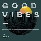 Good Vibes by Gala