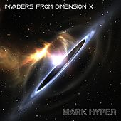 Invaders From Dimension X de Mark Hyper