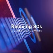 Relaxing 80s Acoustic Covers de Various Artists