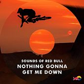 Nothing Gonna Get Me Down by Sounds of Red Bull