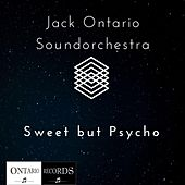 Sweet but Psycho by Jack Ontario Soundorchestra