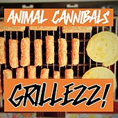 Grillezz! de Animal Cannibals