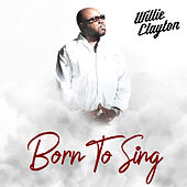 Born to Sing by Wille Clayton
