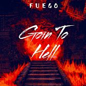 Goin to Hell by Fuego