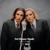Fet House Mode (Collén Remix) by Rebecca & Fiona