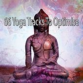 66 Yoga Tracks to Optimise by Lullabies for Deep Meditation