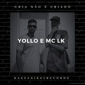 Cria Não É Criado by Yollo