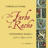 Die Farbe der Rache, Kapitel 4 - Tintenwelt, Band 4 von Cornelia Funke