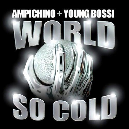 World So Cold by Ampichino