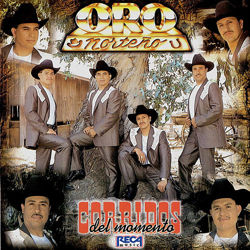 Corridos Del Momento by Oro Norteno