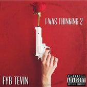 I Was Thinking 2 de Fyb Tevin