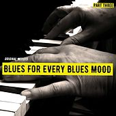 Blues for Every Blues Mood, Part Three de Various Artists