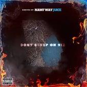 Dont Sleep On 912 de Nawf Way Juice