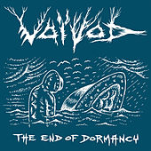 The End of Dormancy by Voivod