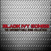 Black Ivy Songs by Various Artists