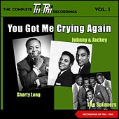 You Got Me Crying Again - The Complete Tri-Phi Recordings, Vol. I (Recordings of 1960 - 1961) von Johnny The Spinners