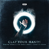 Clap Your Hands de Dimitri Vegas & Like Mike