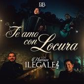 Te Amo Con Locura by Los Nuevos Ilegales