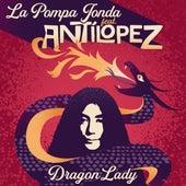Dragon Lady de La Pompa Jonda