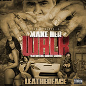 Make Her Walk by Leatherface