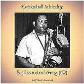 Sophisticated Swing (EP) (All Tracks Remastered) de Cannonball Adderley