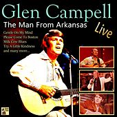 The Man from Arkansas Live van Glen Campbell