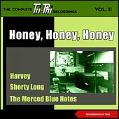 Honey, Honey, Honey - The Complete Tri-Phi Recordings, Vol. II (Recordings of 1962) von Jordan Harmonisers, Harvey, The Merced Blue Notes, The Challengers III, The Spinners, The Ervin Sisters, Shorty Long, Johnny