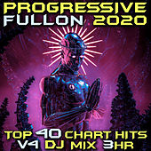 Progressive Fullon 2020 Top 40 Chart Hits, Vol. 4 DJ Mix 3Hr by Goa Doc