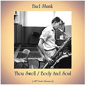 Thou Swell / Body And Soul (All Tracks Remastered) by Bud Shank