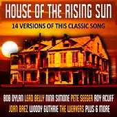 House Of The Rising Sun - 14 Versions Of This Classic Song by Various Artists