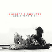 America's Country Music Tradition von Various Artists