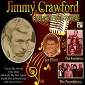 Jimmy Crawford Entertains with Friends by Jimmy Crawford, The Foundations, The Fantastics, Lee Elliott