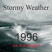 1996 (Live & Unplugged) by Stormy Weather