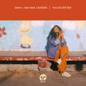 You Da Shit Girl (feat. LATASHÁ) von Dave