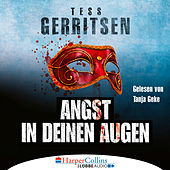 Angst in deinen Augen (Ungekürzt) von Tess Gerritsen