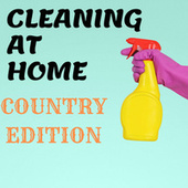 Cleaning At Home - Country Edition de Various Artists