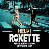 Help! (Abbey Road Sessions November 1995) by Roxette