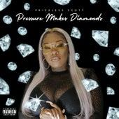 Pressure Makes Diamonds by Priceless Scott