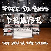 See You in the Stars (feat. demise) by Free Da Bass